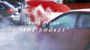 Ford Probe – The Smokey #Movie#